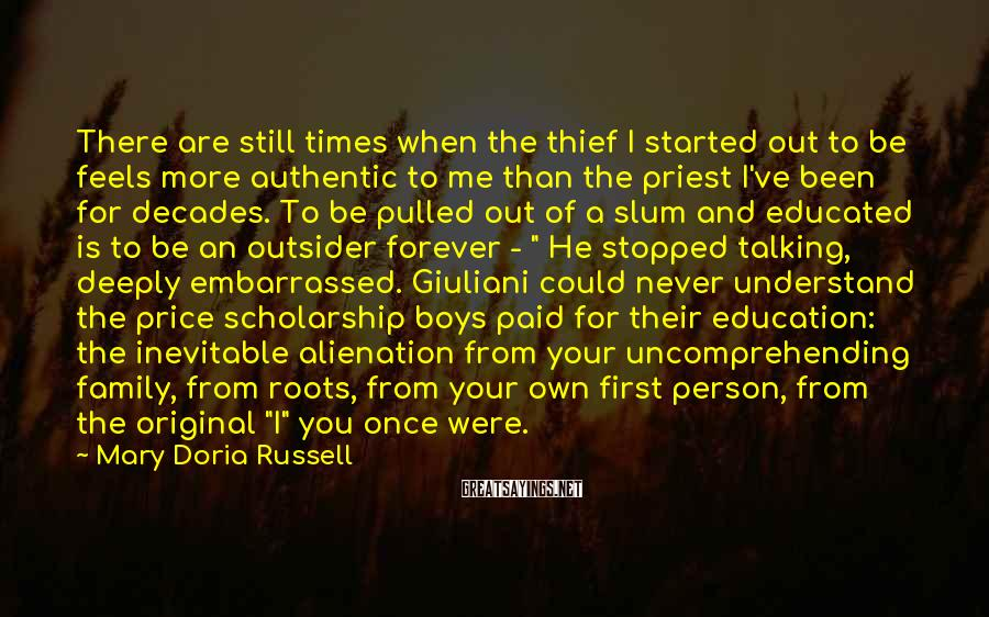 Mary Doria Russell Sayings: There are still times when the thief I started out to be feels more authentic