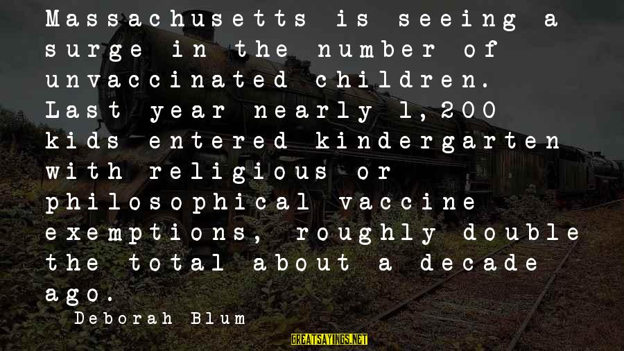 Massachusetts Sayings By Deborah Blum: Massachusetts is seeing a surge in the number of unvaccinated children. Last year nearly 1,200