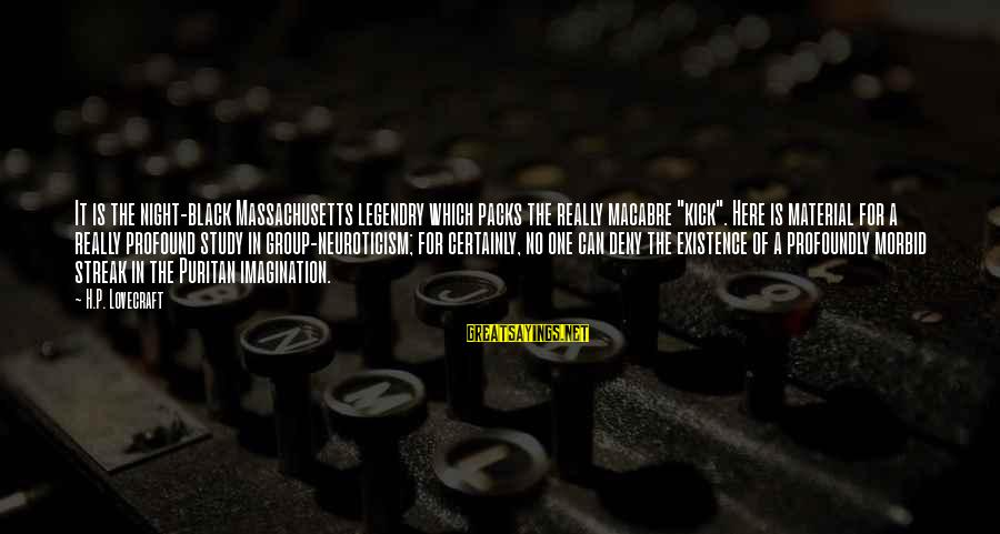 """Massachusetts Sayings By H.P. Lovecraft: It is the night-black Massachusetts legendry which packs the really macabre """"kick"""". Here is material"""