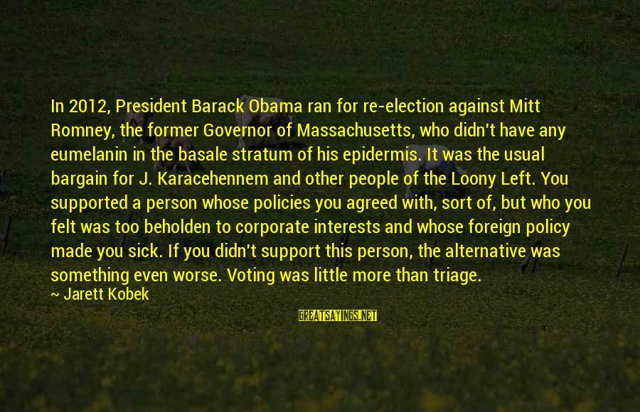 Massachusetts Sayings By Jarett Kobek: In 2012, President Barack Obama ran for re-election against Mitt Romney, the former Governor of