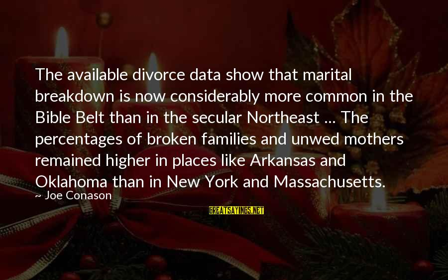 Massachusetts Sayings By Joe Conason: The available divorce data show that marital breakdown is now considerably more common in the