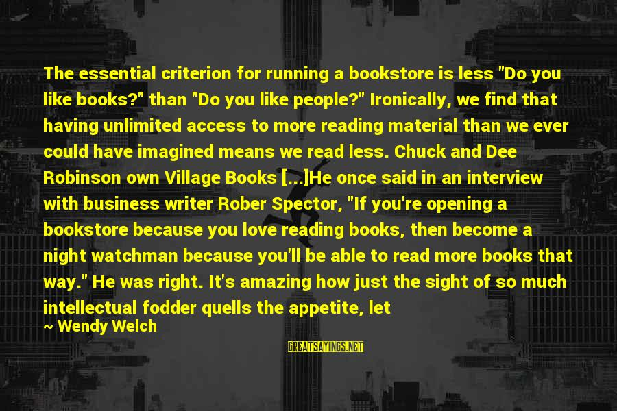 """Material Love Sayings By Wendy Welch: The essential criterion for running a bookstore is less """"Do you like books?"""" than """"Do"""