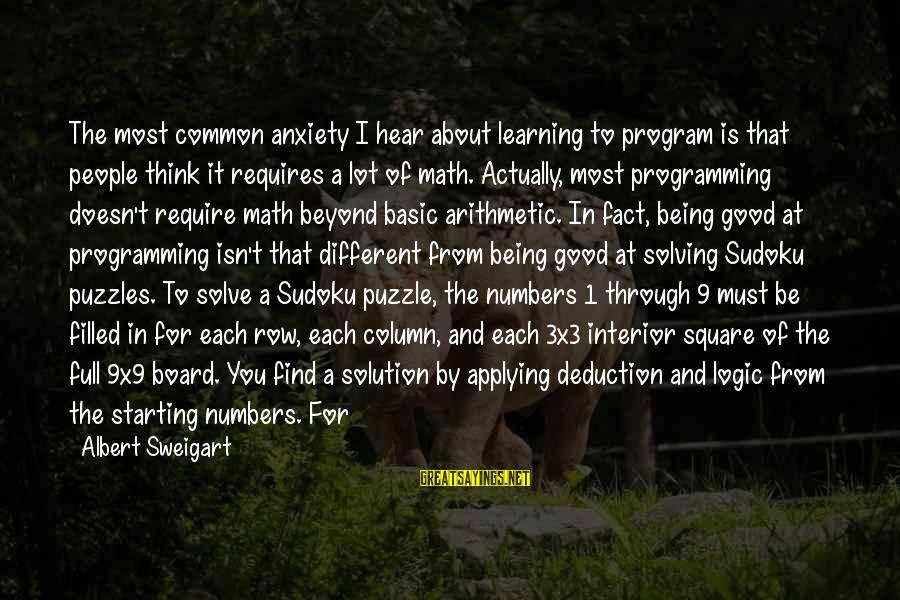 Math And Logic Sayings By Albert Sweigart: The most common anxiety I hear about learning to program is that people think it