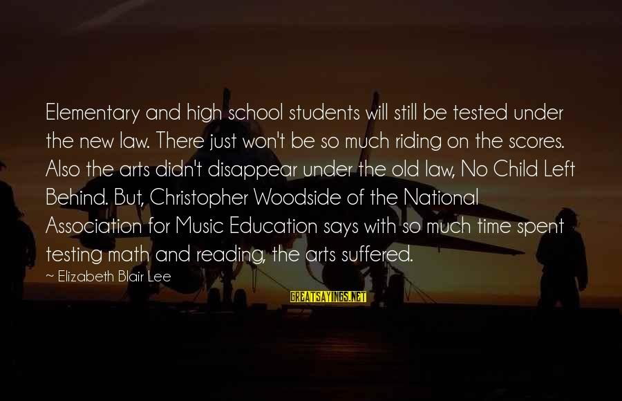 Math For Elementary Students Sayings By Elizabeth Blair Lee: Elementary and high school students will still be tested under the new law. There just