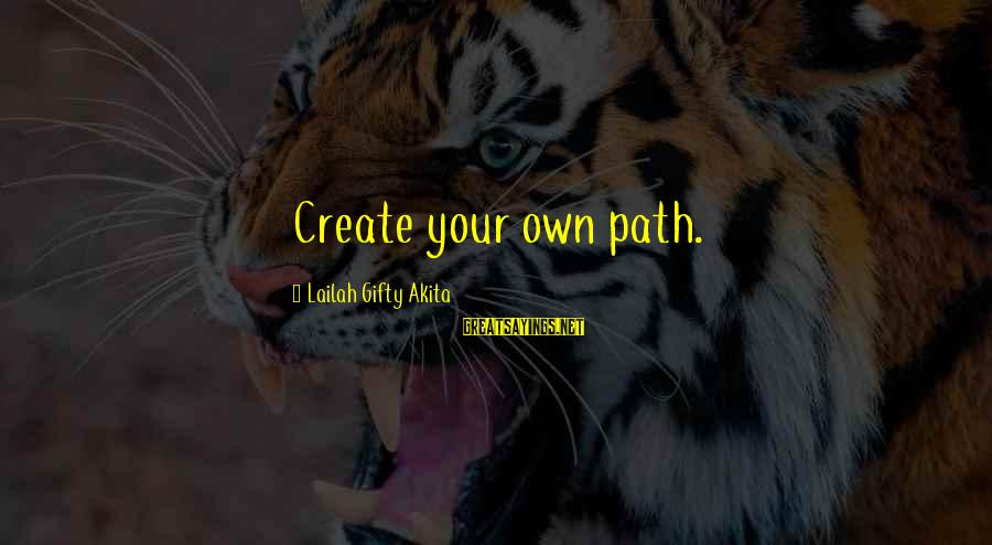 Matt Cutts Sayings By Lailah Gifty Akita: Create your own path.