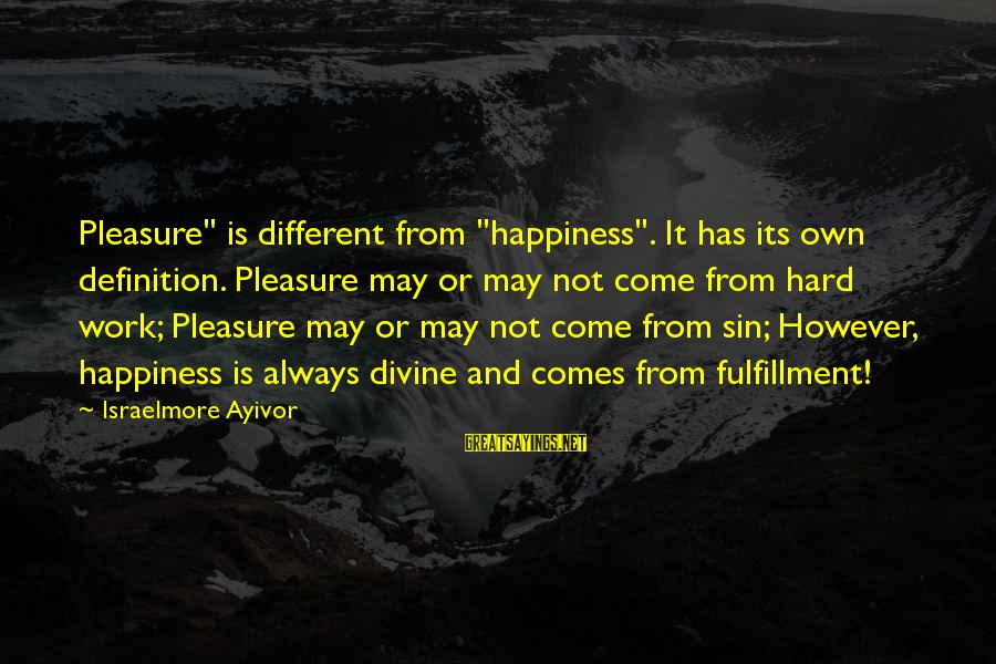 """May You Always Be Happy Sayings By Israelmore Ayivor: Pleasure"""" is different from """"happiness"""". It has its own definition. Pleasure may or may not"""