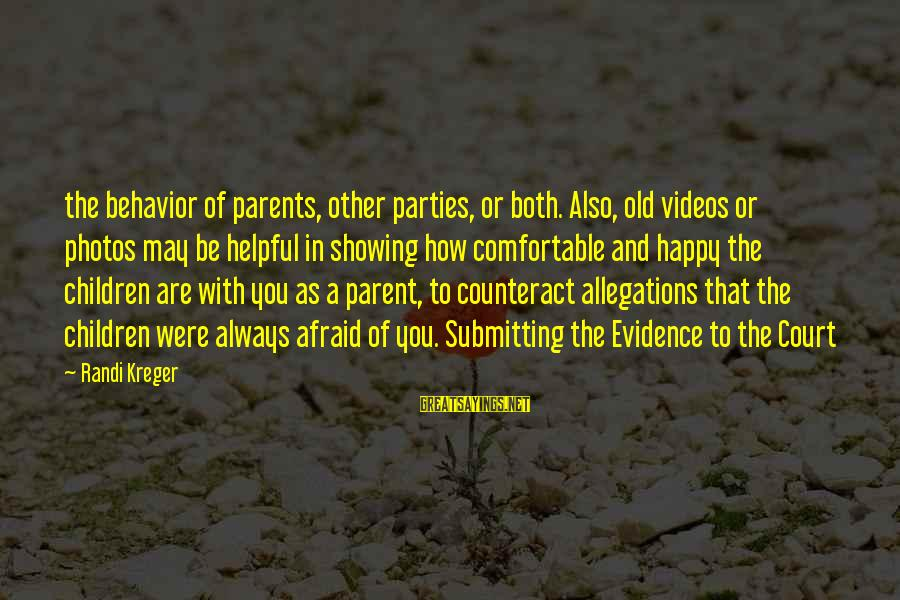 May You Always Be Happy Sayings By Randi Kreger: the behavior of parents, other parties, or both. Also, old videos or photos may be