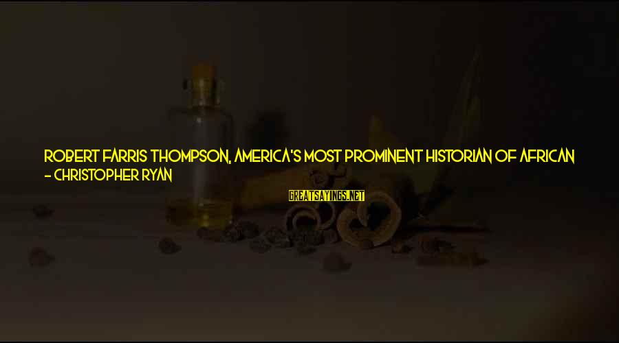 Mbugi Sayings By Christopher Ryan: Robert Farris Thompson, America's most prominent historian of African art, says that funky is derived
