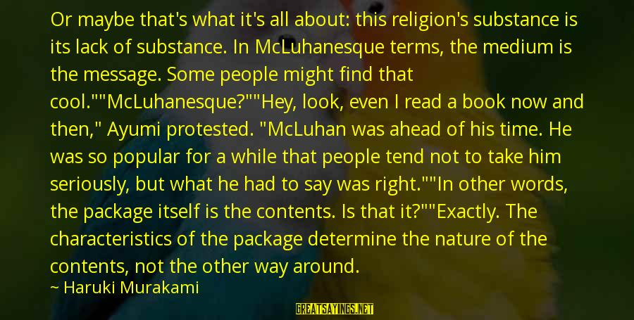 Mcluhan's Sayings By Haruki Murakami: Or maybe that's what it's all about: this religion's substance is its lack of substance.
