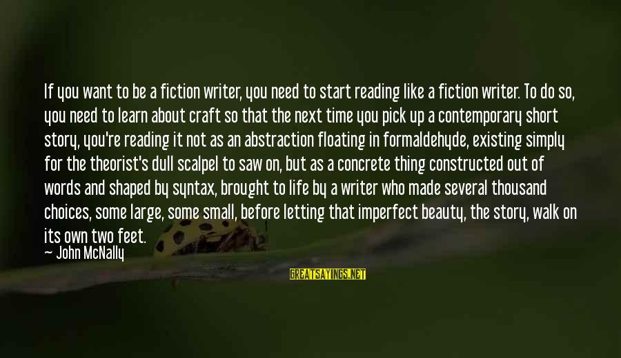 Mcnally Sayings By John McNally: If you want to be a fiction writer, you need to start reading like a