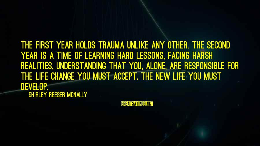 Mcnally Sayings By Shirley Reeser Mcnally: The first year holds trauma unlike any other. The second year is a time of
