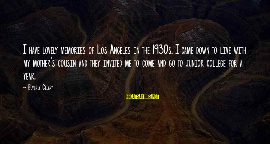 Me And My Cousin Sayings By Beverly Cleary: I have lovely memories of Los Angeles in the 1930s. I came down to live
