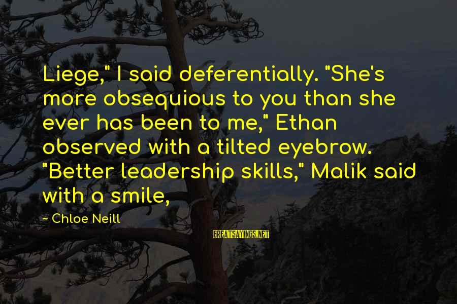 """Me Better Than You Sayings By Chloe Neill: Liege,"""" I said deferentially. """"She's more obsequious to you than she ever has been to"""