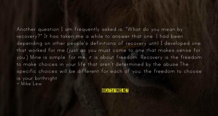 """Mean People In Life Sayings By Mike Lew: Another question I am frequently asked is, """"What do you mean by recovery?"""" It has"""