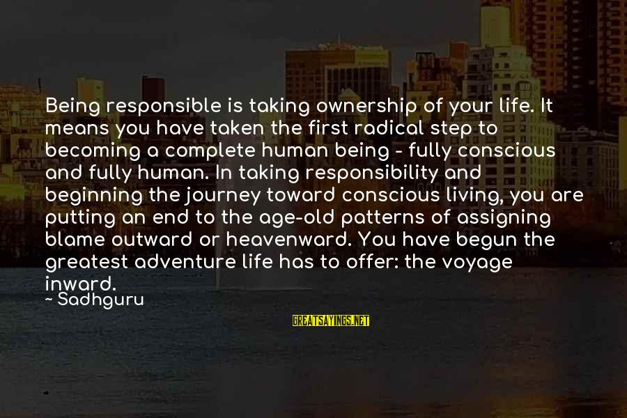 Means Of Old Sayings By Sadhguru: Being responsible is taking ownership of your life. It means you have taken the first