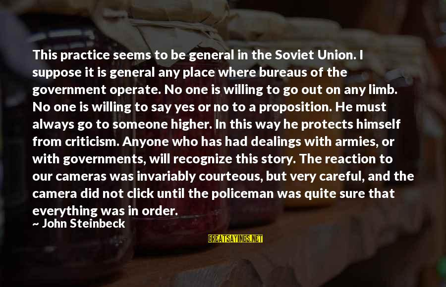 Measuring Stick Sayings By John Steinbeck: This practice seems to be general in the Soviet Union. I suppose it is general