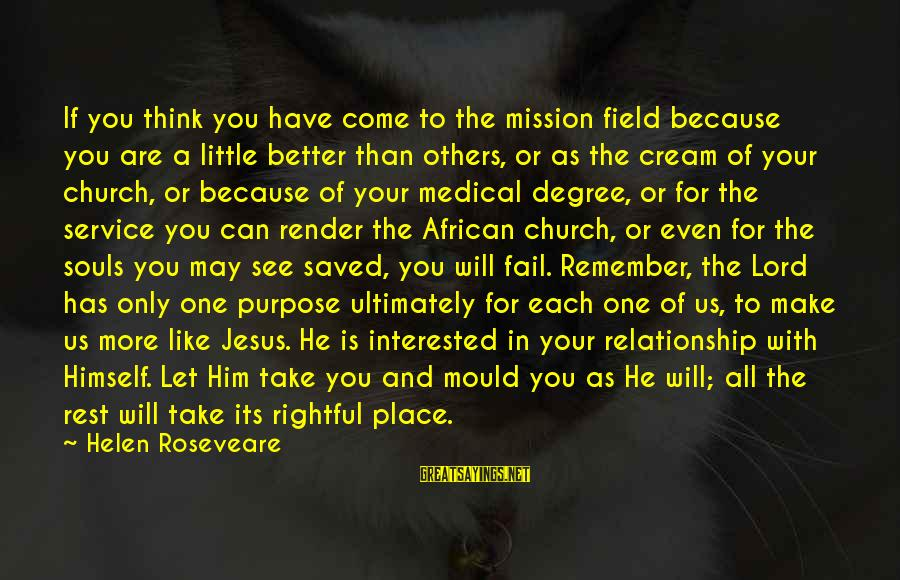 Medical Field Sayings By Helen Roseveare: If you think you have come to the mission field because you are a little