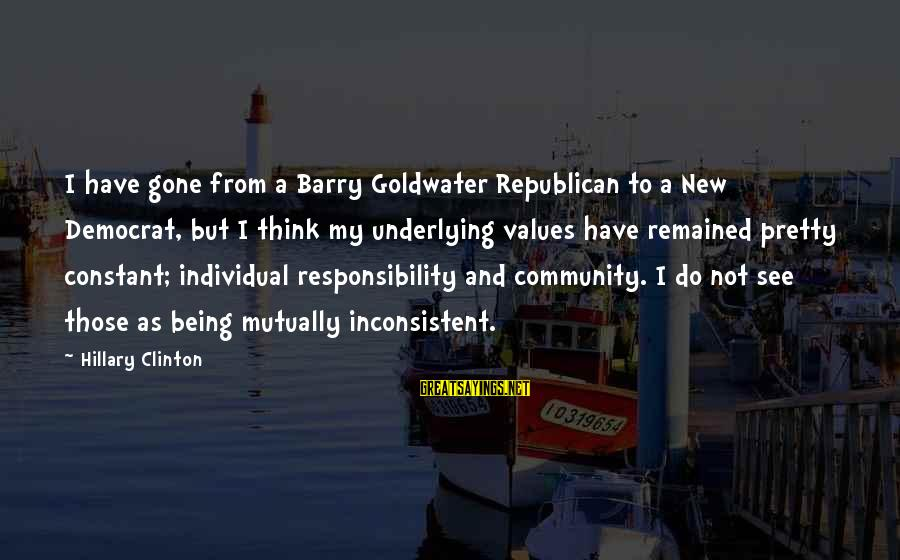 Medical Field Sayings By Hillary Clinton: I have gone from a Barry Goldwater Republican to a New Democrat, but I think