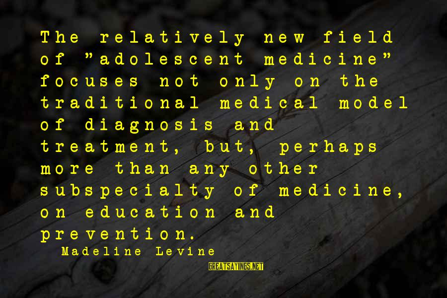 """Medical Field Sayings By Madeline Levine: The relatively new field of """"adolescent medicine"""" focuses not only on the traditional medical model"""