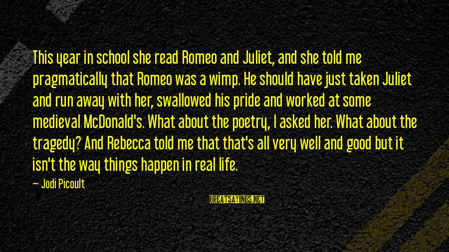 Medieval 2 Sayings By Jodi Picoult: This year in school she read Romeo and Juliet, and she told me pragmatically that