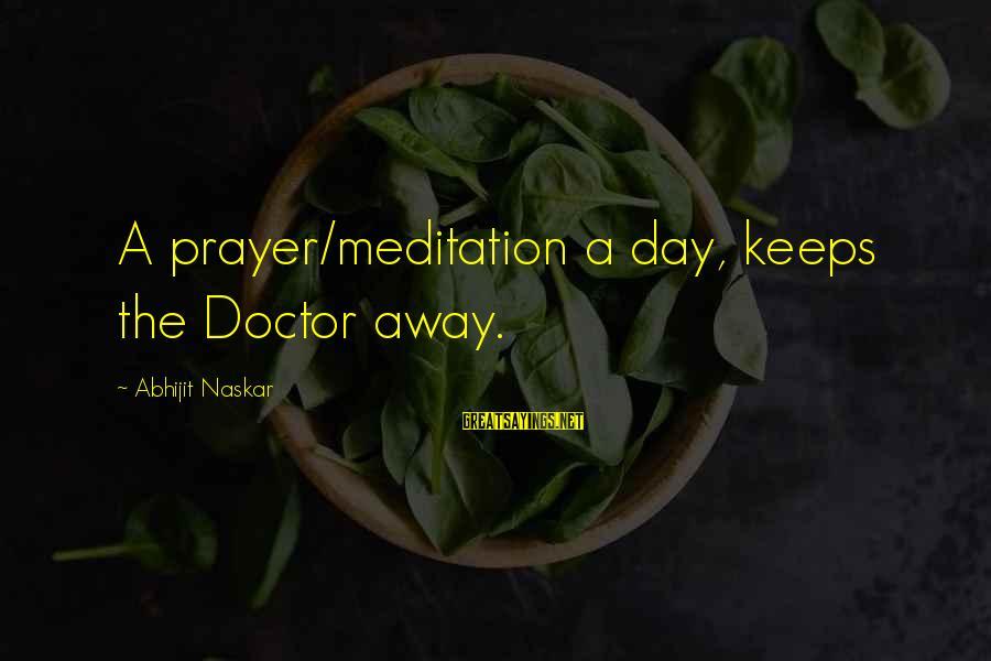 Meditations Sayings By Abhijit Naskar: A prayer/meditation a day, keeps the Doctor away.