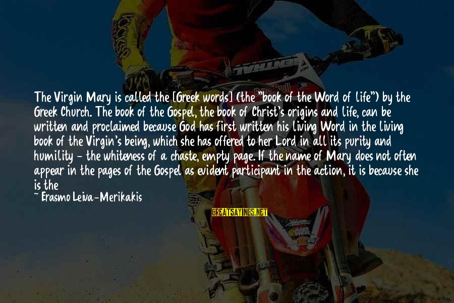 """Meditations Sayings By Erasmo Leiva-Merikakis: The Virgin Mary is called the [Greek words] (the """"book of the Word of life"""")"""