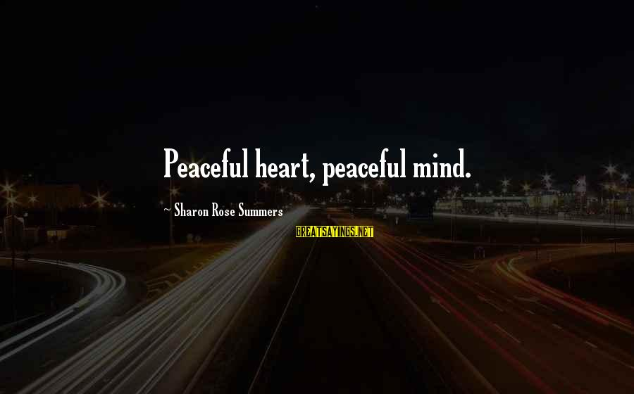 Meditations Sayings By Sharon Rose Summers: Peaceful heart, peaceful mind.