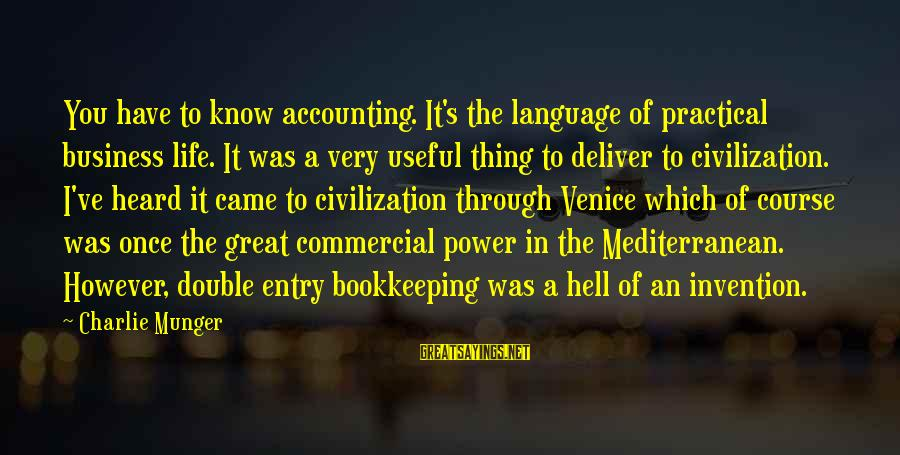 Mediterranean's Sayings By Charlie Munger: You have to know accounting. It's the language of practical business life. It was a
