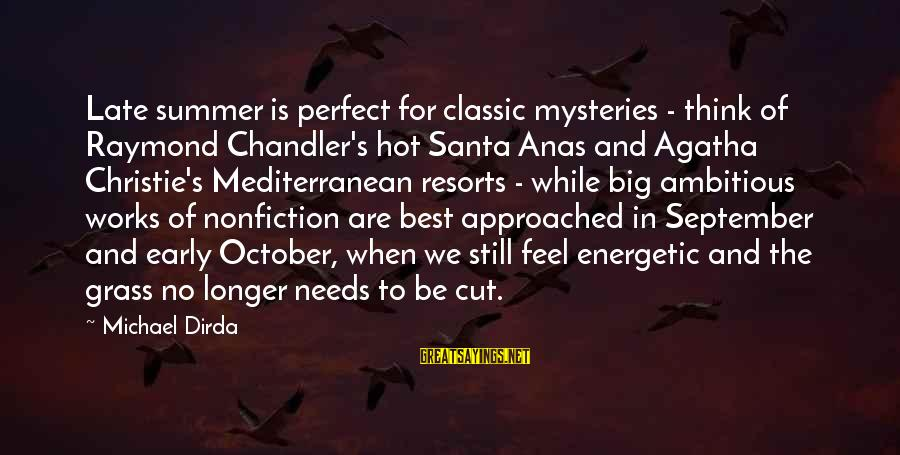 Mediterranean's Sayings By Michael Dirda: Late summer is perfect for classic mysteries - think of Raymond Chandler's hot Santa Anas