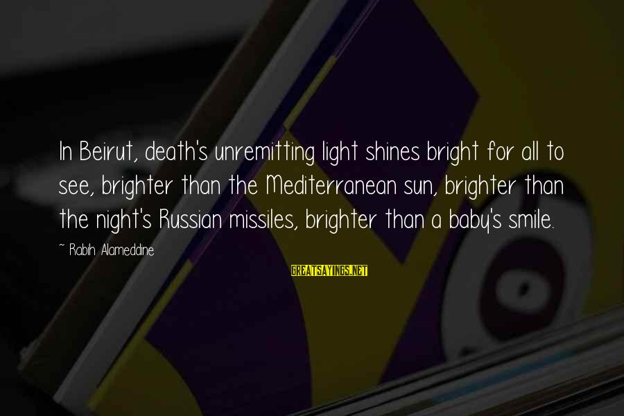 Mediterranean's Sayings By Rabih Alameddine: In Beirut, death's unremitting light shines bright for all to see, brighter than the Mediterranean