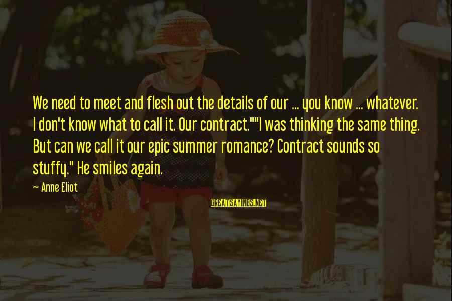 Meet Again Sayings By Anne Eliot: We need to meet and flesh out the details of our ... you know ...