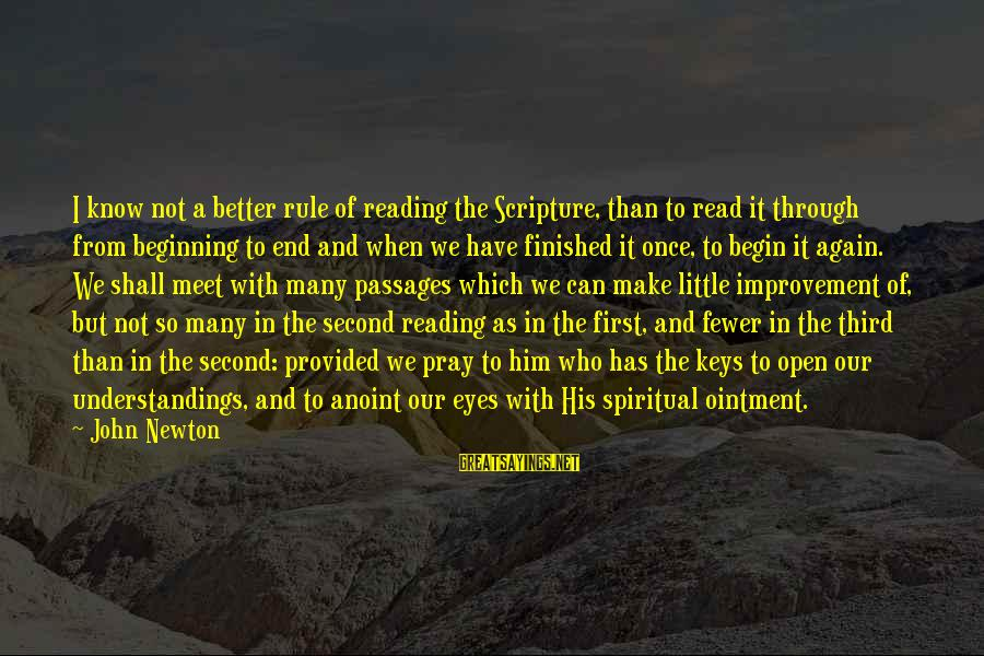 Meet Again Sayings By John Newton: I know not a better rule of reading the Scripture, than to read it through