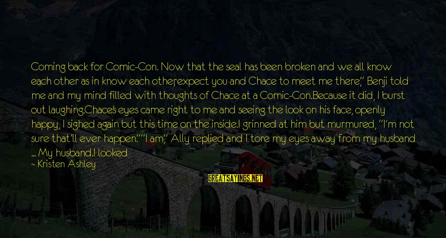 Meet Again Sayings By Kristen Ashley: Coming back for Comic-Con. Now that the seal has been broken and we all know