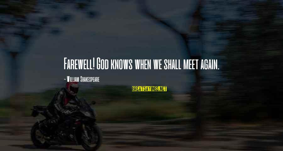 Meet Again Sayings By William Shakespeare: Farewell! God knows when we shall meet again.
