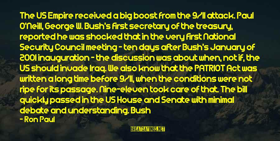 Meeting You After Long Time Sayings By Ron Paul: The US Empire received a big boost from the 9/11 attack. Paul O'Neill, George W.