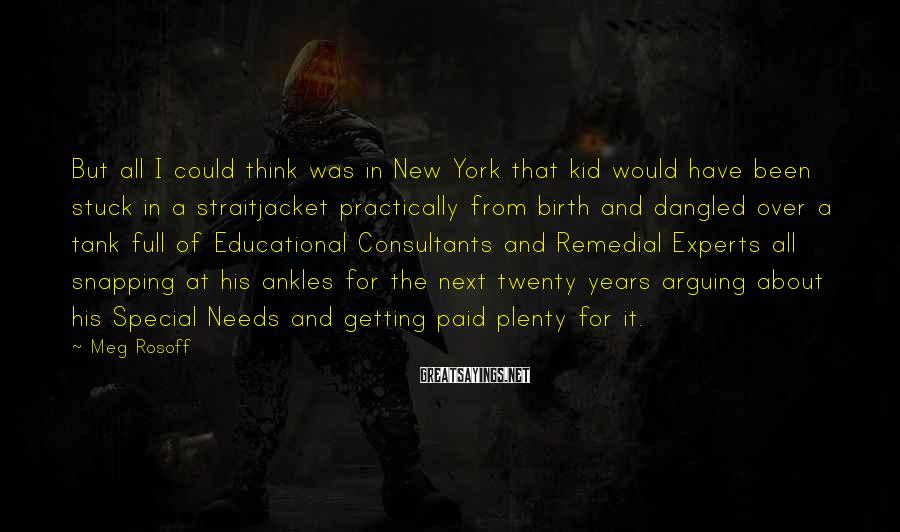 Meg Rosoff Sayings: But all I could think was in New York that kid would have been stuck