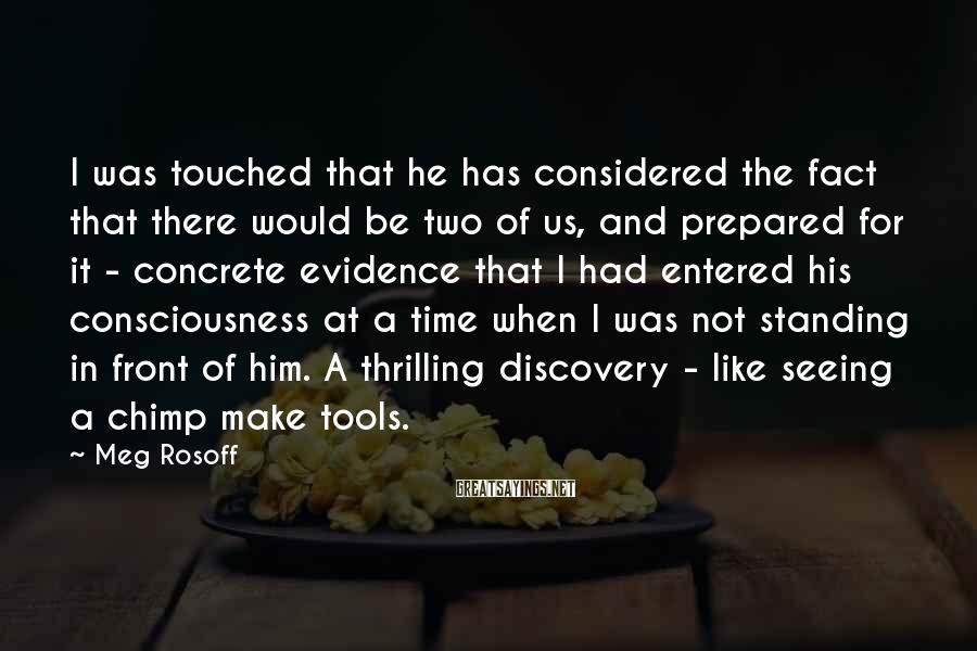 Meg Rosoff Sayings: I was touched that he has considered the fact that there would be two of