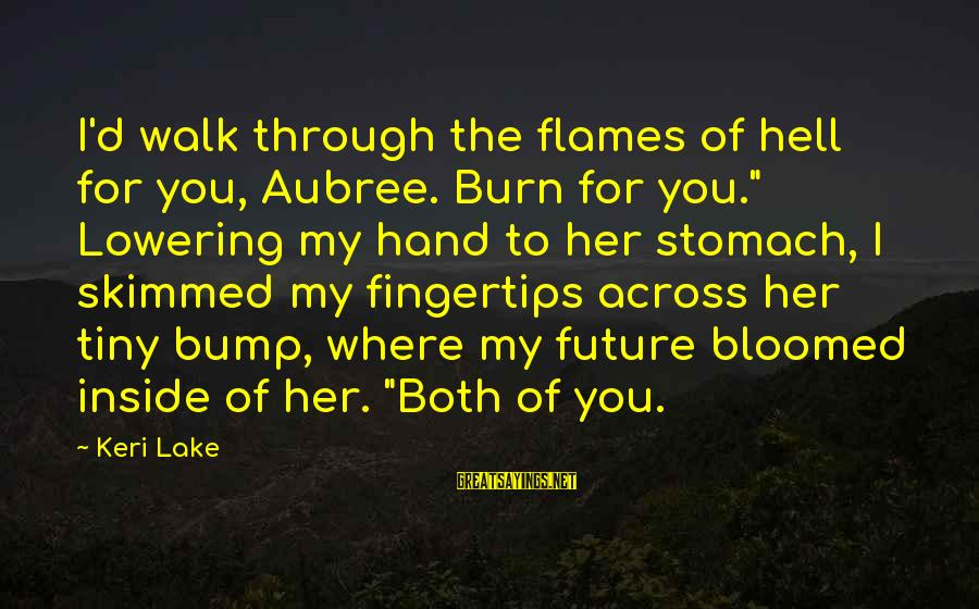 """Megaman Zero Japanese Sayings By Keri Lake: I'd walk through the flames of hell for you, Aubree. Burn for you."""" Lowering my"""
