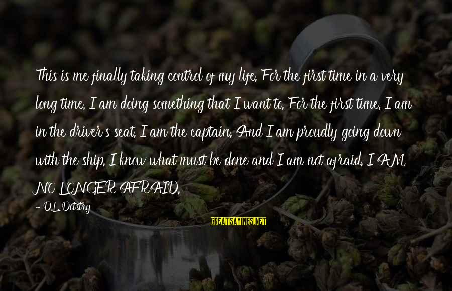 Megavitamin Sayings By D.L. Dotstry: This is me finally taking control of my life. For the first time in a