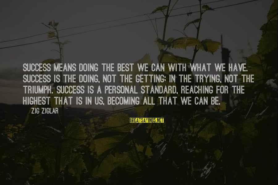 Mehandi Sayings By Zig Ziglar: Success means doing the best we can with what we have. Success is the doing,
