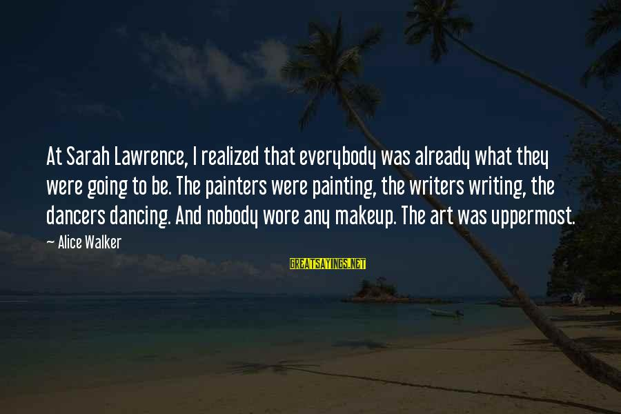Mehmet Scholl Sayings By Alice Walker: At Sarah Lawrence, I realized that everybody was already what they were going to be.