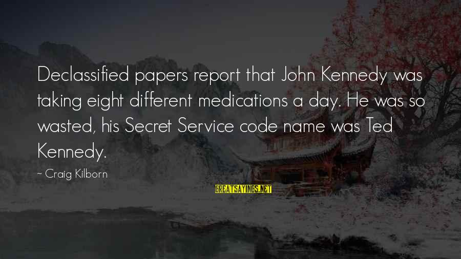 Meitantei Conan Sayings By Craig Kilborn: Declassified papers report that John Kennedy was taking eight different medications a day. He was
