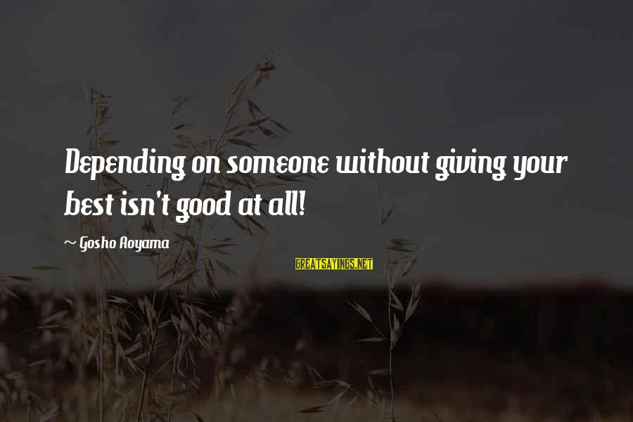 Meitantei Conan Sayings By Gosho Aoyama: Depending on someone without giving your best isn't good at all!