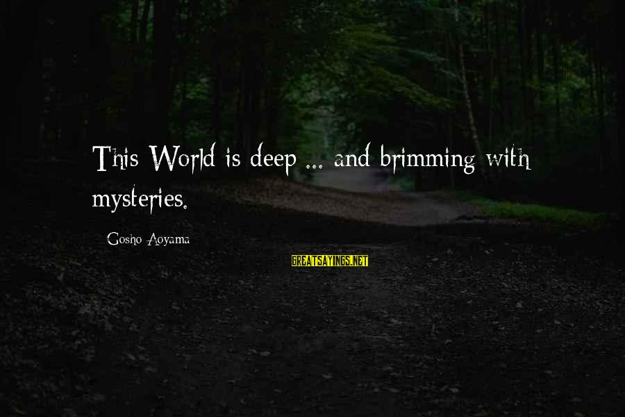 Meitantei Conan Sayings By Gosho Aoyama: This World is deep ... and brimming with mysteries.