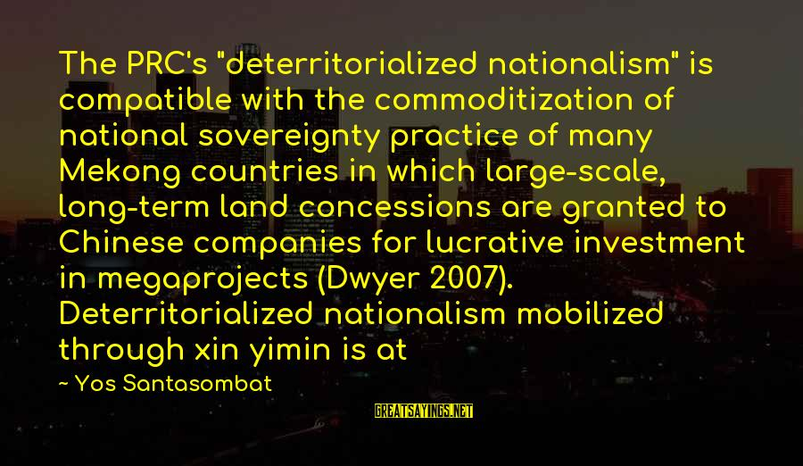 """Mekong Sayings By Yos Santasombat: The PRC's """"deterritorialized nationalism"""" is compatible with the commoditization of national sovereignty practice of many"""