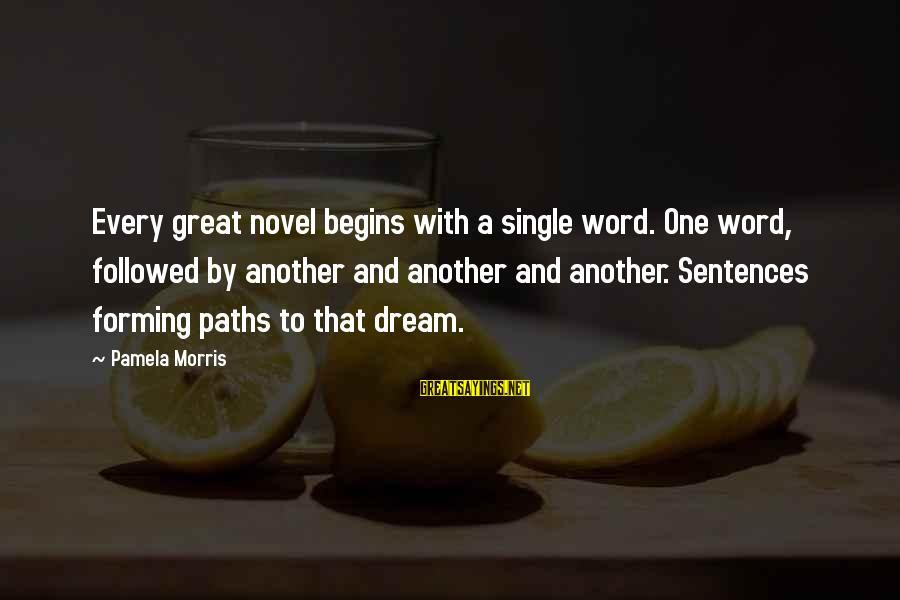 Mellower Sayings By Pamela Morris: Every great novel begins with a single word. One word, followed by another and another