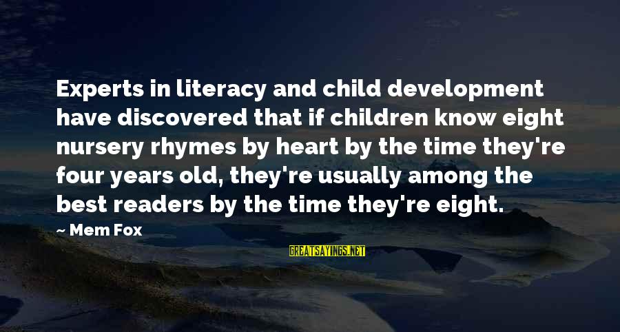 Mem'ry Sayings By Mem Fox: Experts in literacy and child development have discovered that if children know eight nursery rhymes
