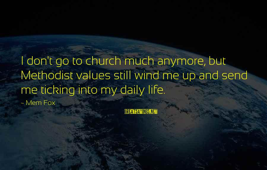 Mem'ry Sayings By Mem Fox: I don't go to church much anymore, but Methodist values still wind me up and