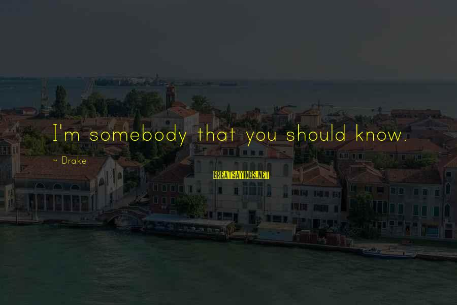 Mental Health Taboo Sayings By Drake: I'm somebody that you should know.
