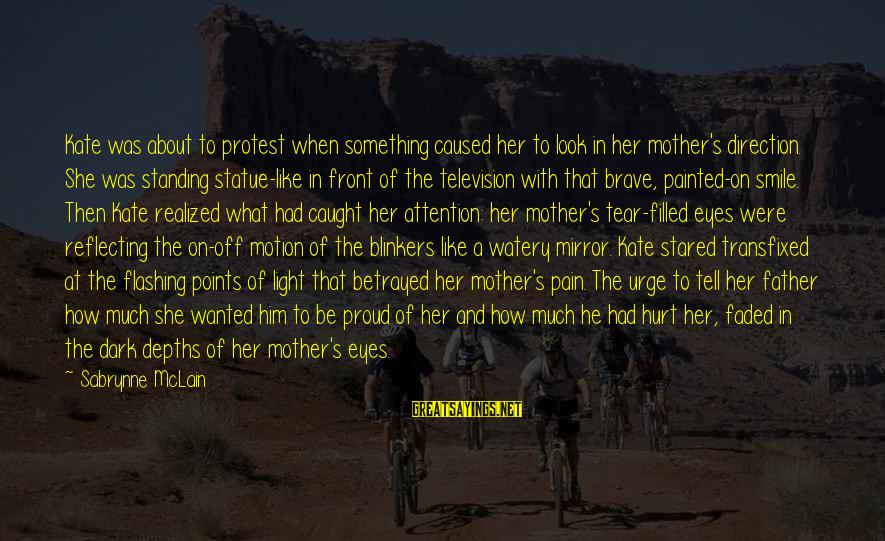 Mental Illness And Sayings By Sabrynne McLain: Kate was about to protest when something caused her to look in her mother's direction.